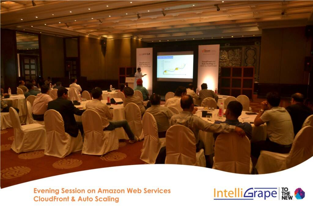Evening Session on AWS CloudFront& Auto Scaling by Amazon and IntelliGrape Software-7