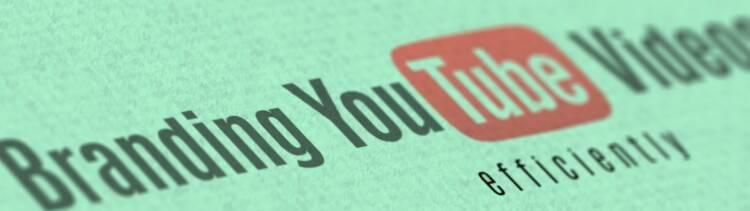 Branding-YouTube-Videos-Efficiently-750x211