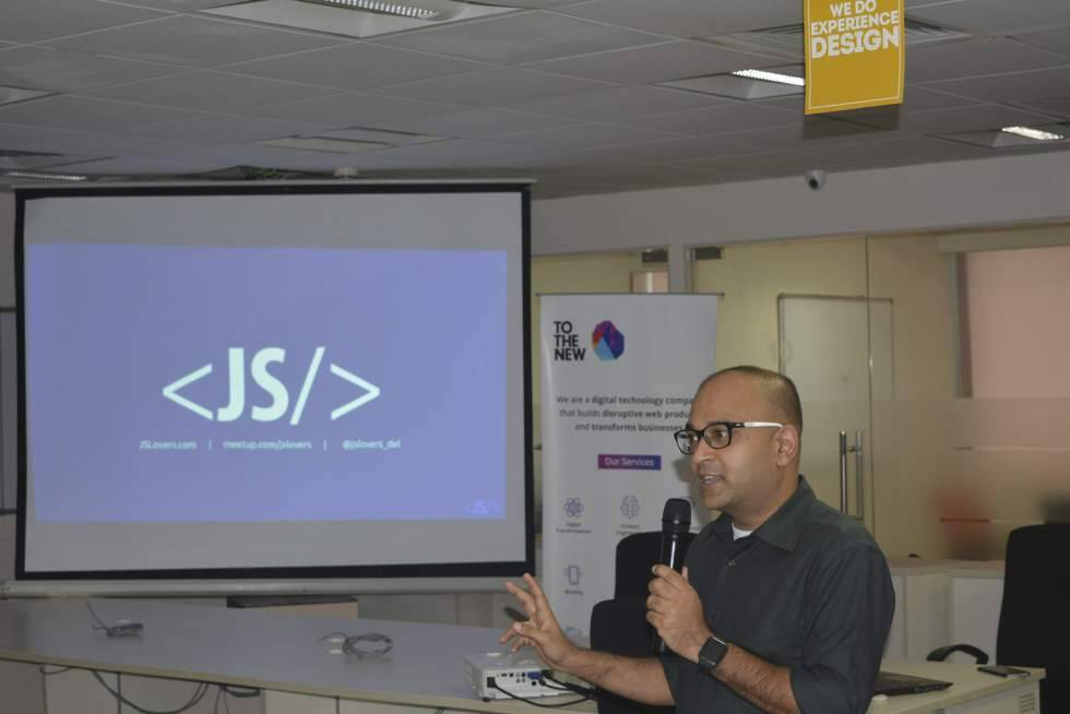Deepak Mittal, CEO, TO THE NEW, presenting at JS Lovers Meetup, 2017